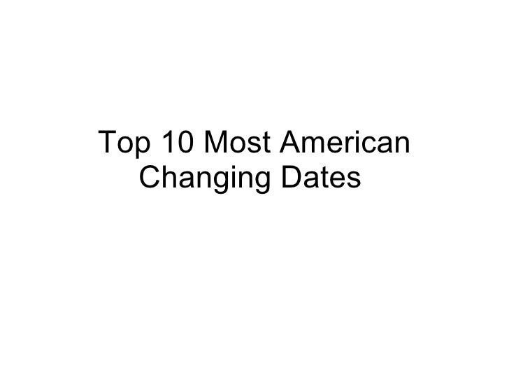 Top 10 Most American Changing Dates