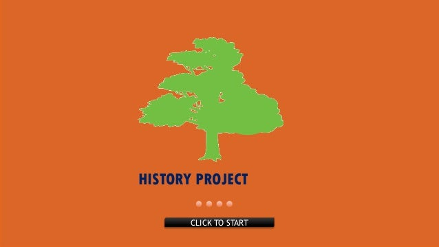 HISTORY PROJECT CLICK TO START