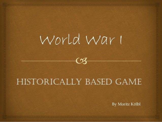  World War I Historically based Game By Moritz Kölbl