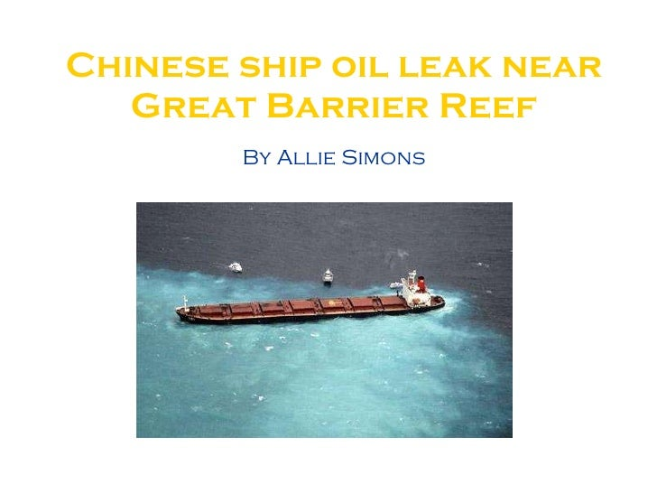 Chinese ship oil leak near Great Barrier Reef By Allie Simons