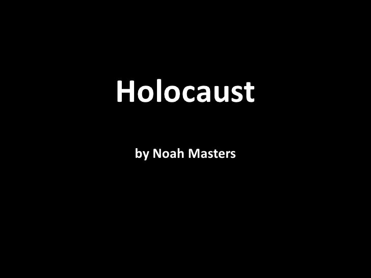 Holocaust by Noah Masters
