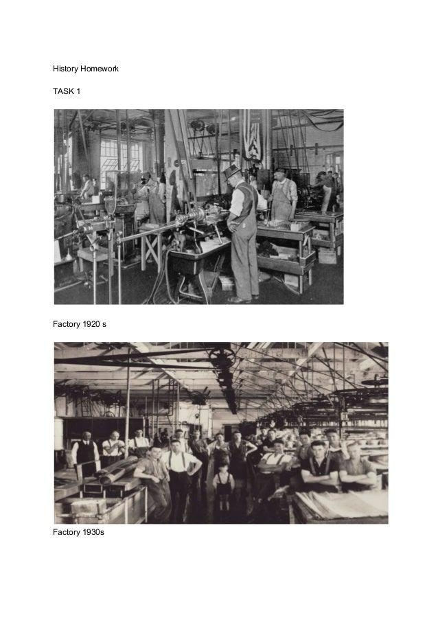 History Homework TASK 1 Factory 1920 s Factory 1930s