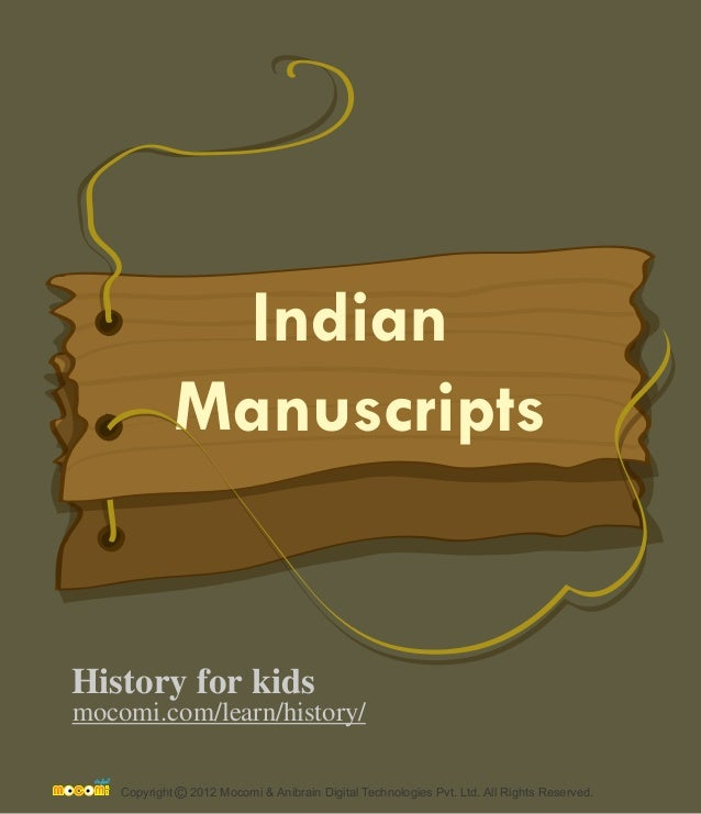 Indian  Manuscripts  History for kids  mocomi.com/learn/history/  Copyright © 2012 Mocomi & Anibrain Digital Technologies ...