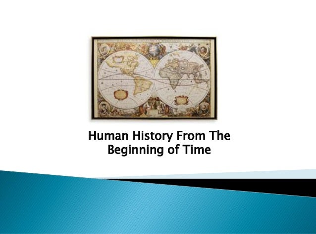 Human History From The Beginning of Time