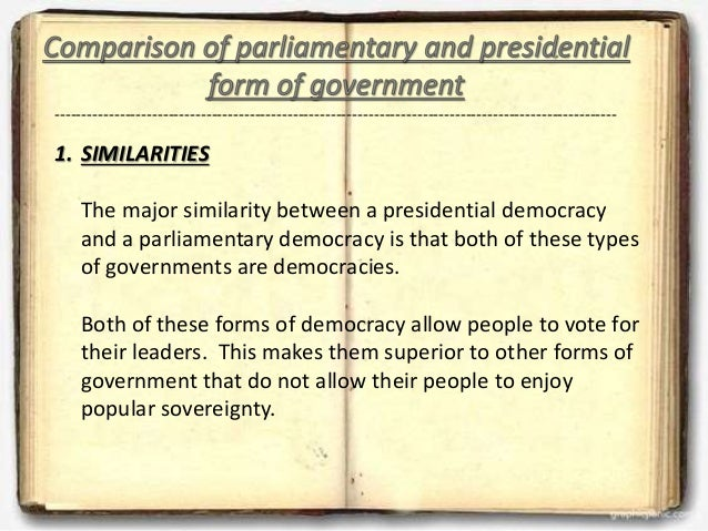 presidential form of govt Meaning and features of parliamentary form of govt and presidential form of govt comparison between parliamentary form of govt and presidential form of govt an.
