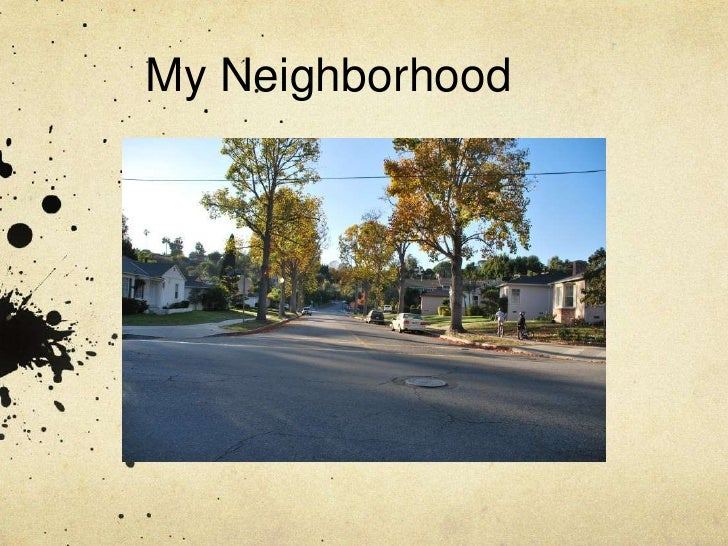 My Neighborhood	<br />