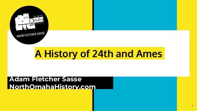 A History of 24th and Ames Adam Fletcher Sasse NorthOmahaHistory.com 1