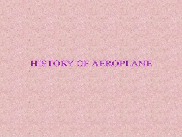 HISTORY OF AEROPLANE