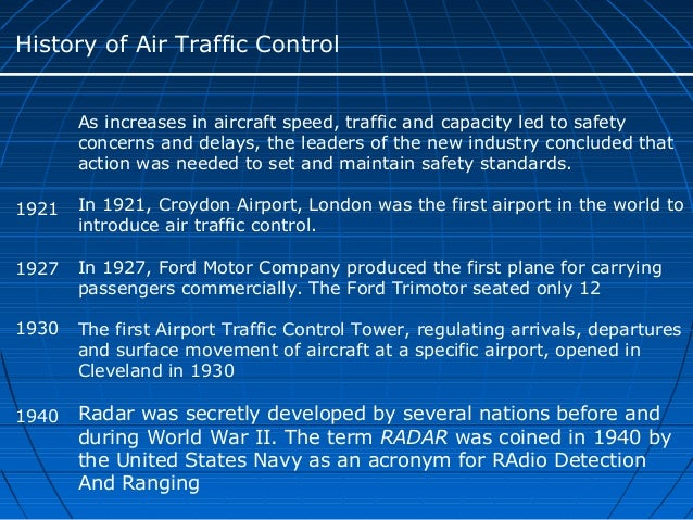 air traffic control history The journal of air traffic control is atca's flagship publication the quarterly magazine is a critical resource to all professionals involved in air traffic management (atm) and other aviation disciplines, such as atc specialists, frontline managers, engineers, pilots, researchers, and members of the academic community.