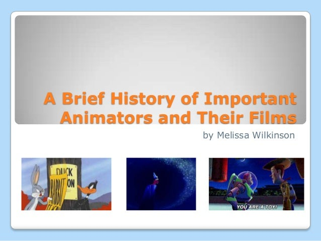 A Brief History of Important Animators and Their Films by Melissa Wilkinson