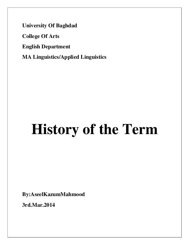 University Of Baghdad College Of Arts English Department MA Linguistics/Applied Linguistics History of the Term By:AseelKa...