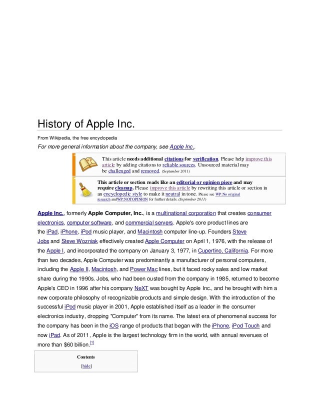 History of Apple Inc.From Wikipedia, the free encyclopediaFor more general information about the company, see Apple Inc.. ...
