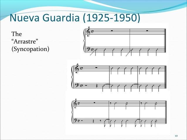 """Nueva Guardia (1925-1950) The """"Arrastre"""" (Syncopation)  10"""