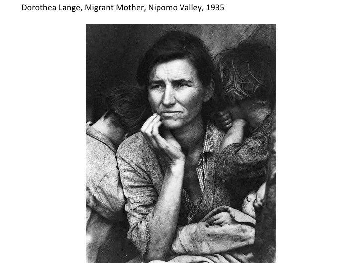 ` Dorothea Lange, Migrant Mother, Nipomo Valley, 1935