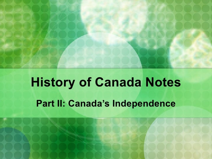 History of Canada Notes Part II: Canada's Independence