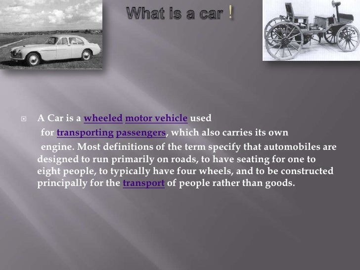 a car is a wheeled motor vehicle used for transporting passengers which also carries the