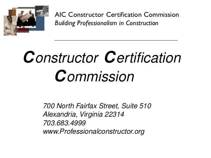 AIC Constructor Certification Commission      Building Professionalism in ConstructionC onstructor C ertification    C omm...