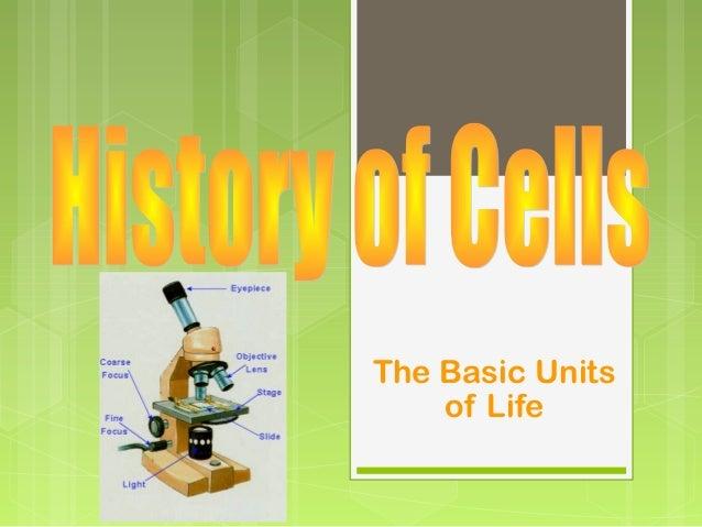 The Basic Units of Life