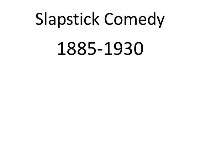Slapstick Comedy 1885-1930