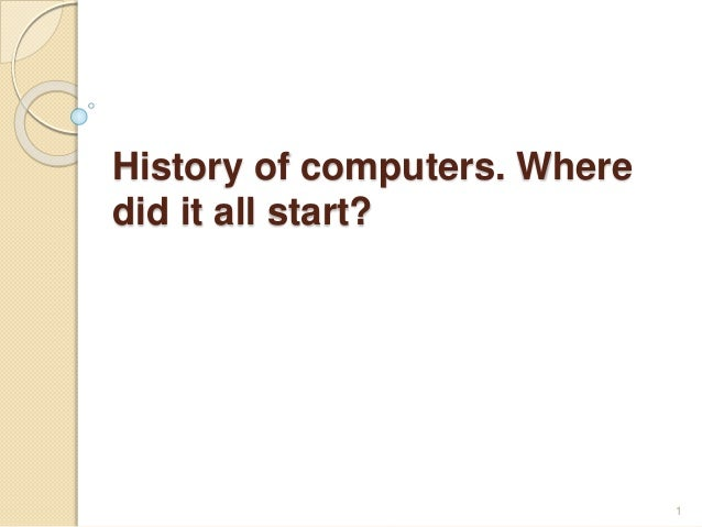 History of computers. Where did it all start? 1
