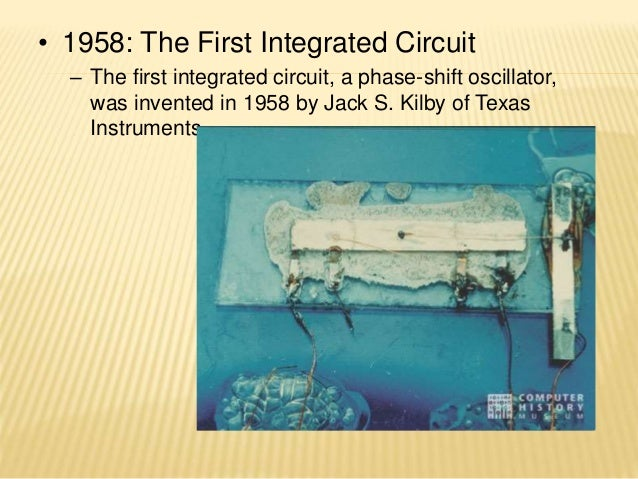 the history of the integrated circuit Integrated circuits can be defined as: integrated circuits (ics) are, much as their name would suggest, small circuits integrated into a plastic.