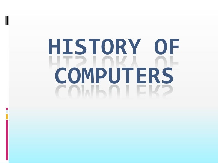 History of computers<br />