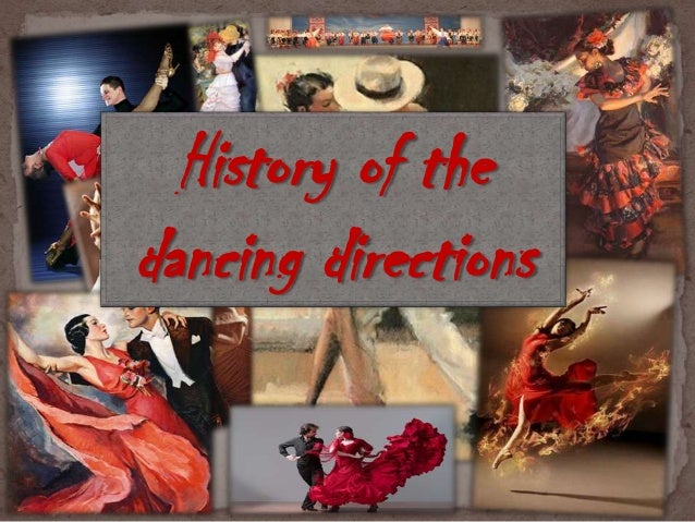 History of the dancing directions
