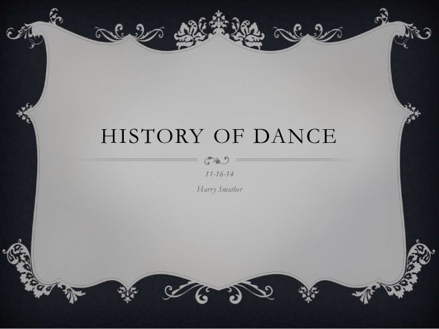 HISTORY OF DANCE 11-16-14 Harry Smather