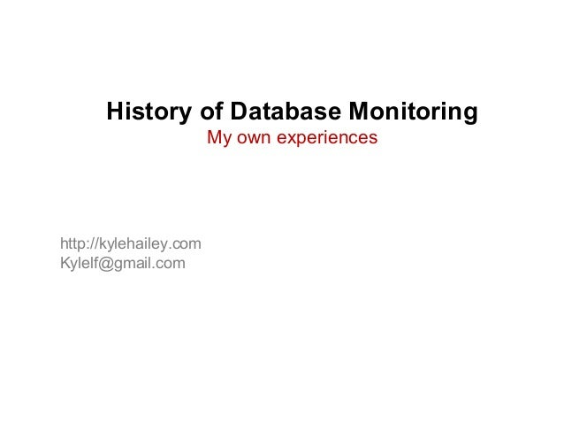 Midnight January 28, 1986 Lives are on the line History of Database Monitoring My own experiences http://kylehailey.com Ky...