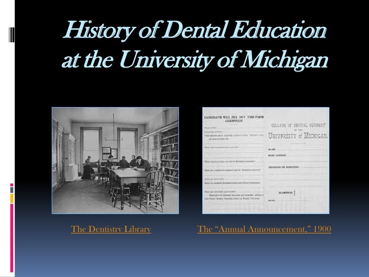"History of Dental Education at the University of Michigan      The Dentistry Library   The ""Annual Announcement,"" 1900"