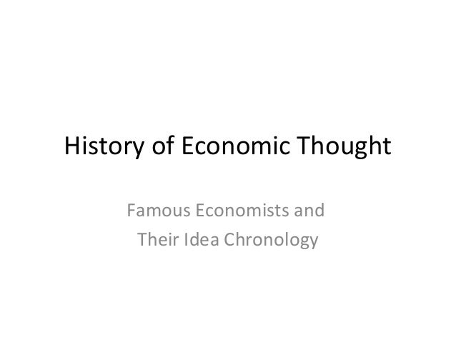 History of Economic Thought Famous Economists and Their Idea Chronology