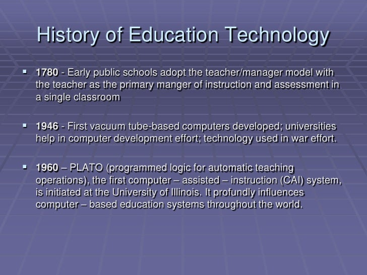 a history of the technological advancement and the benefits of internet for education Instead of simply finding ways to put more tablets in kids' hands, education  technology will find new ways to supplement the best learning.