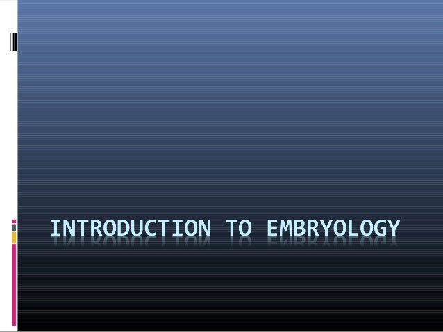 Outline  History  Definition of Embryology  Techniques used in Prenatal Screening (Humans)  Other concepts in embryolo...