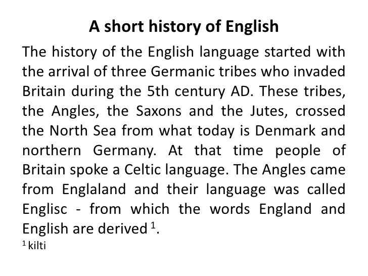 a history of the evolution of the english language The evolution of english  in the day-to-day need to communicate, the common language became english, but with a large number of french words,.