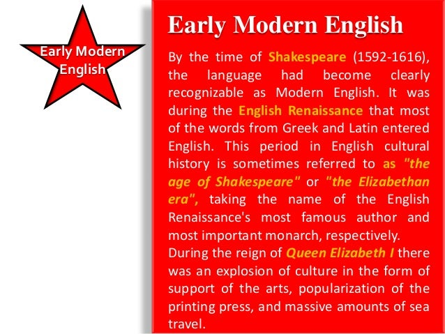 Late Modern EnglishEarly Modern   English     • The main difference between Early                 Modern English and Late ...