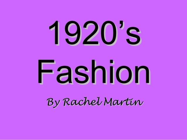 1920's1920's FashionFashion By Rachel MartinBy Rachel Martin