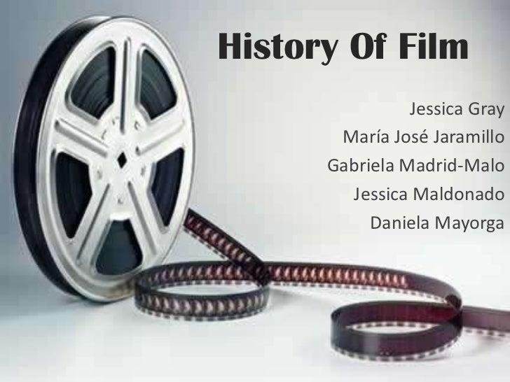 History Of Film                Jessica Gray       María José Jaramillo      Gabriela Madrid-Malo         Jessica Maldonado...