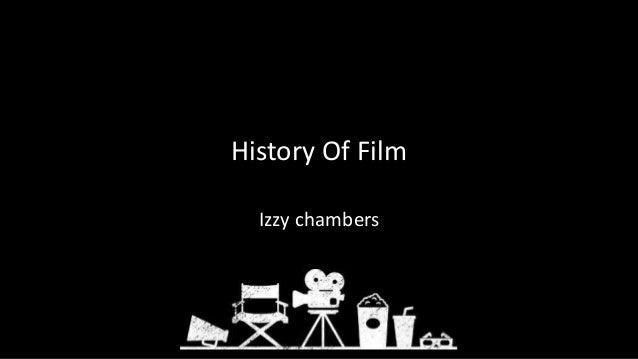 History Of Film Izzy chambers