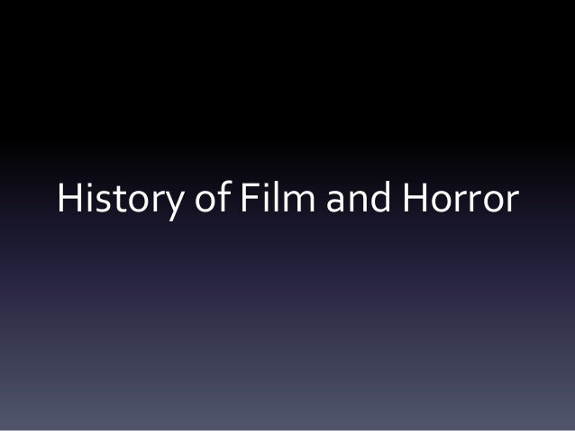 History of Film and Horror