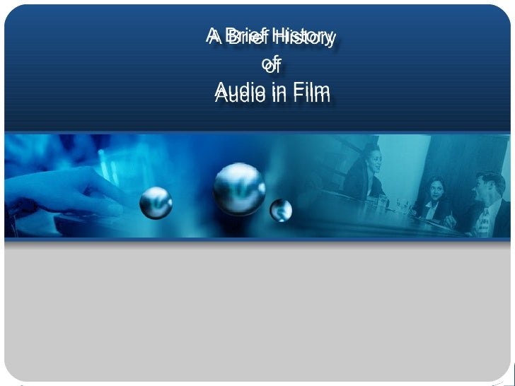 A  Brief History  of  Audio in Film