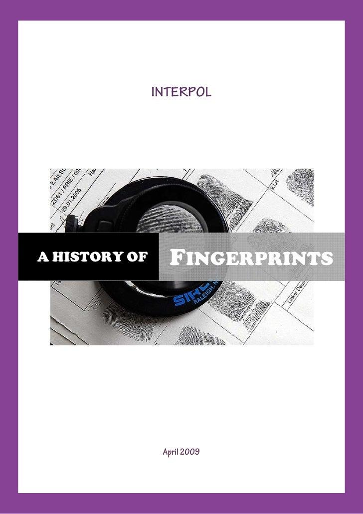 INTERPOL     A HISTORY OF     FINGERPRINTS                     April 2009