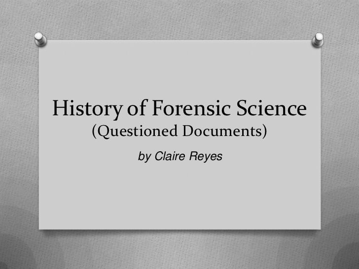 History of forensics 2012 for Questioned documents forensic science