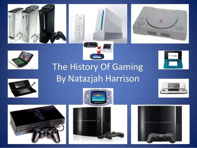 The History Of GamingBy Natazjah Harrison