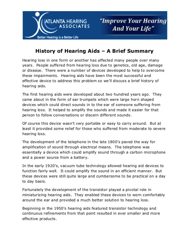 History of Hearing Aids – A Brief SummaryHearing loss in one form or another has affected many people over manyyears. Peop...