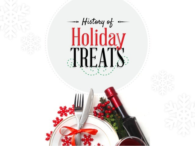 History of  Holiday  TREATS