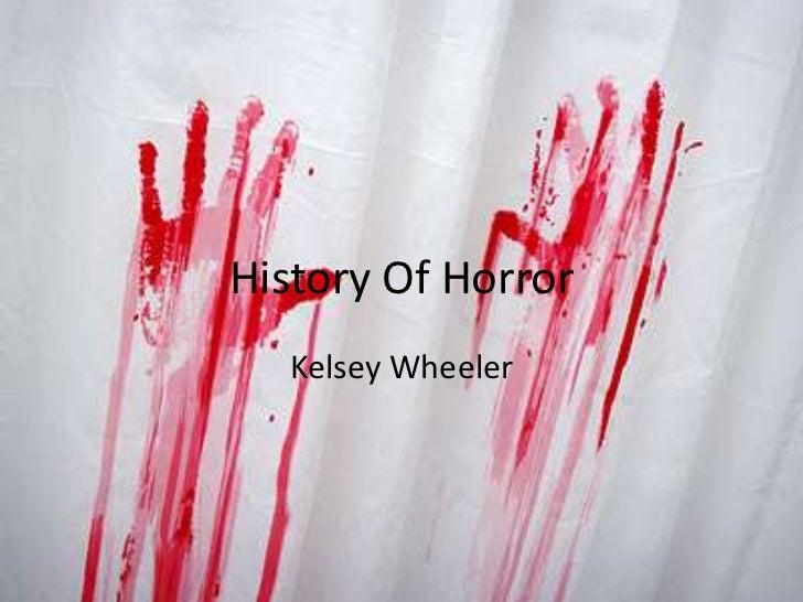 History Of Horror  Kelsey Wheeler