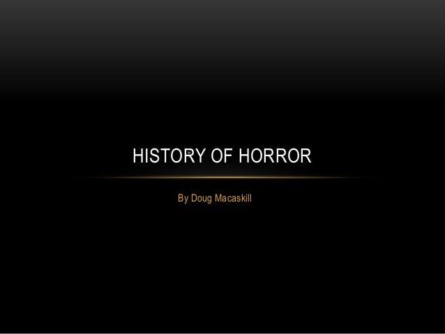 HISTORY OF HORROR By Doug Macaskill