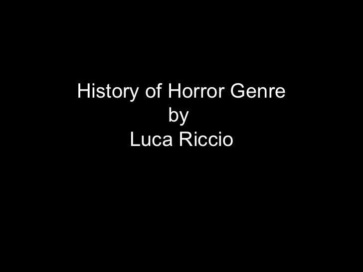 History of Horror Genre           by      Luca Riccio