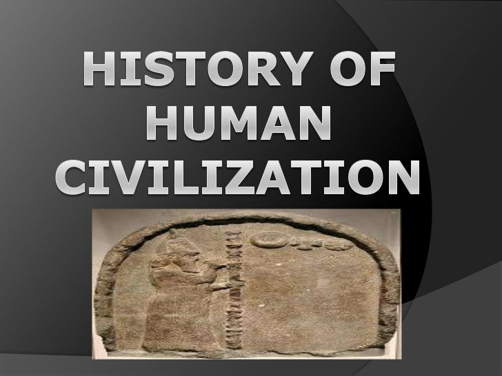 History of human civilization