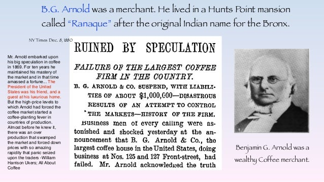 """B.G. Arnold was a merchant. He lived in a Hunts Point mansion called """"Ranaque"""" after the original Indian name for the Bron..."""